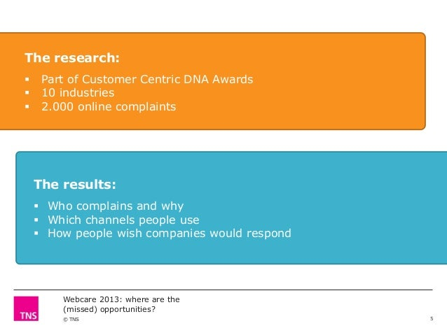 The research:     Part of Customer Centric DNA Awards 10 industries 2.000 online complaints  The results:  Who complai...