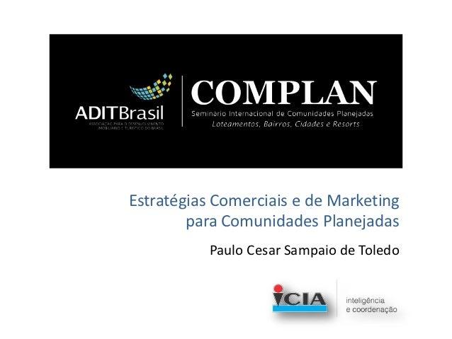 Estratégias Comerciais e de Marketing        para Comunidades Planejadas           Paulo Cesar Sampaio de Toledo