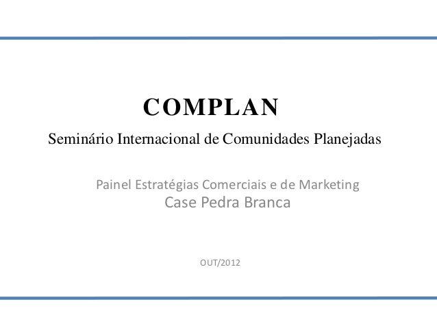 COMPLANSeminário Internacional de Comunidades Planejadas      Painel Estratégias Comerciais e de Marketing                ...
