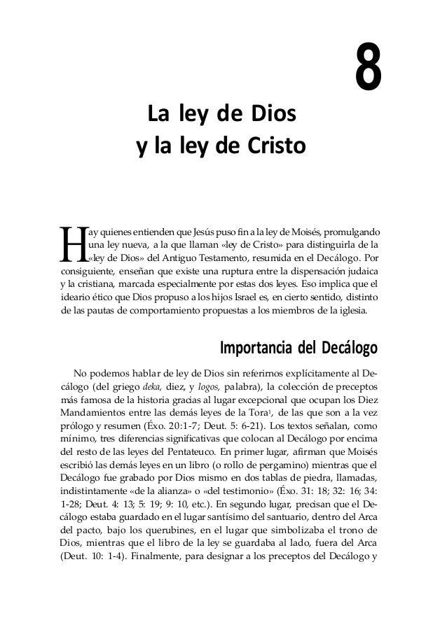 8La ley de Dios y la ley de Cristo H ay quienes entienden que Jesús puso fin a la ley de Moisés, promulgando una ley nueva...