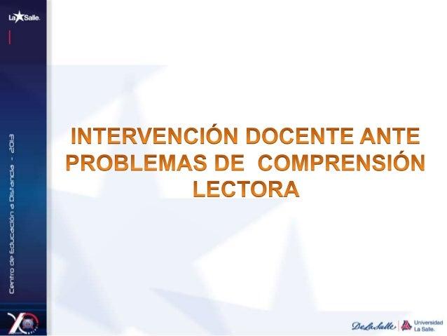 11-03-13 Reflexionar sobre su labor docente ante los diferentes factores y problemas que obstaculizan la comprensión lecto...