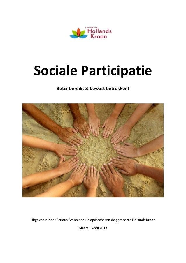 Sociale Participatie Beter bereikt & bewust betrokken!  Uitgevoerd door Serious Ambtenaar in opdracht van de gemeente Holl...