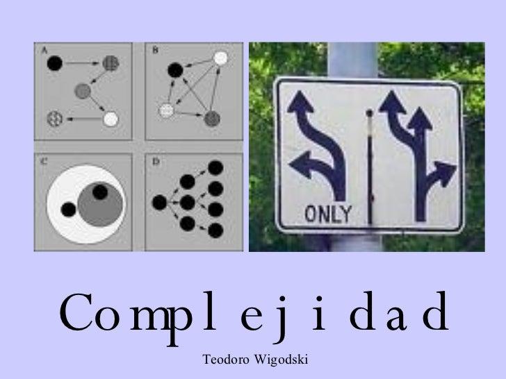 Complejidad Teodoro Wigodski