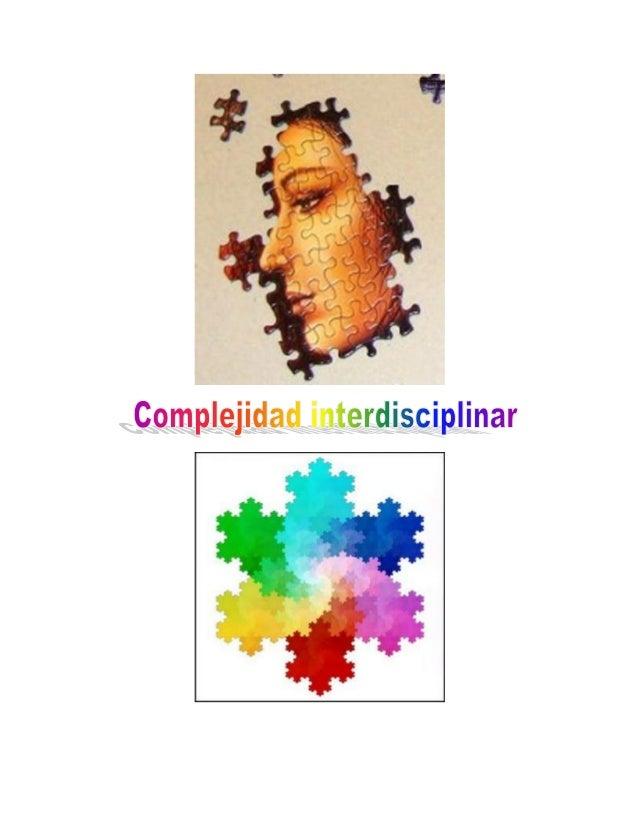 Complejidad interdisciplinarComplejidad es la cualidad de lo que está compuesto de diversos elementos. Entérminos generale...