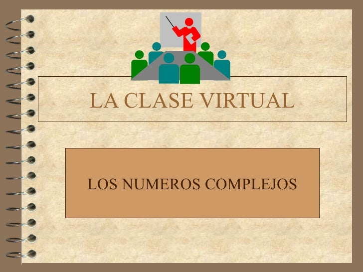 LA CLASE VIRTUAL LOS NUMEROS COMPLEJOS
