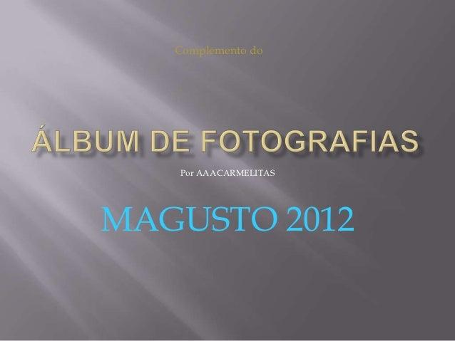 Complemento do   Por AAACARMELITASMAGUSTO 2012