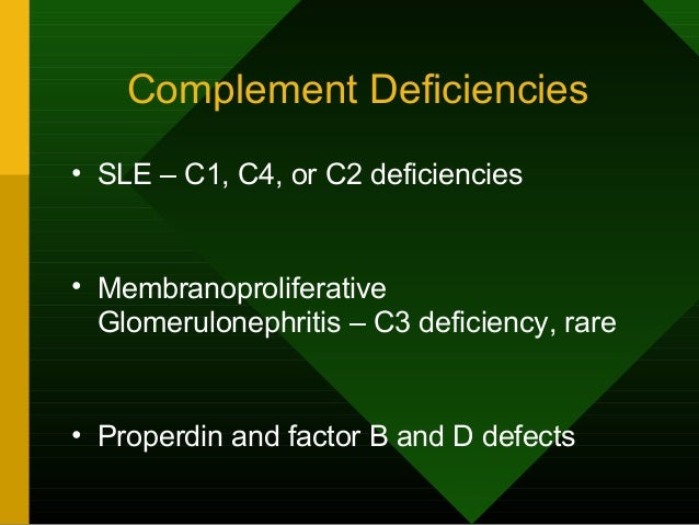 Complement deficiency and disease • C3 deficiency – severe, recurrent life- threatening infections with encapsulated micro...