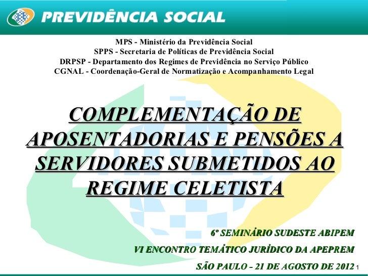 MPS - Ministério da Previdência Social           SPPS - Secretaria de Políticas de Previdência Social   DRPSP - Departamen...
