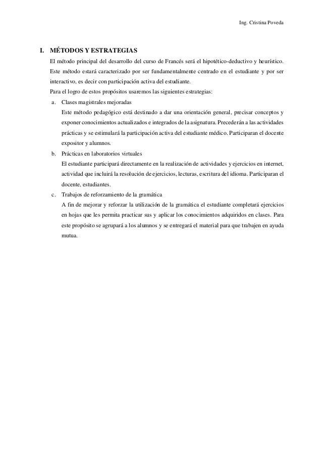 Ing. Cristina Poveda I. MÉTODOS Y ESTRATEGIAS El método principal del desarrollo del curso de Francés será el hipotético-d...