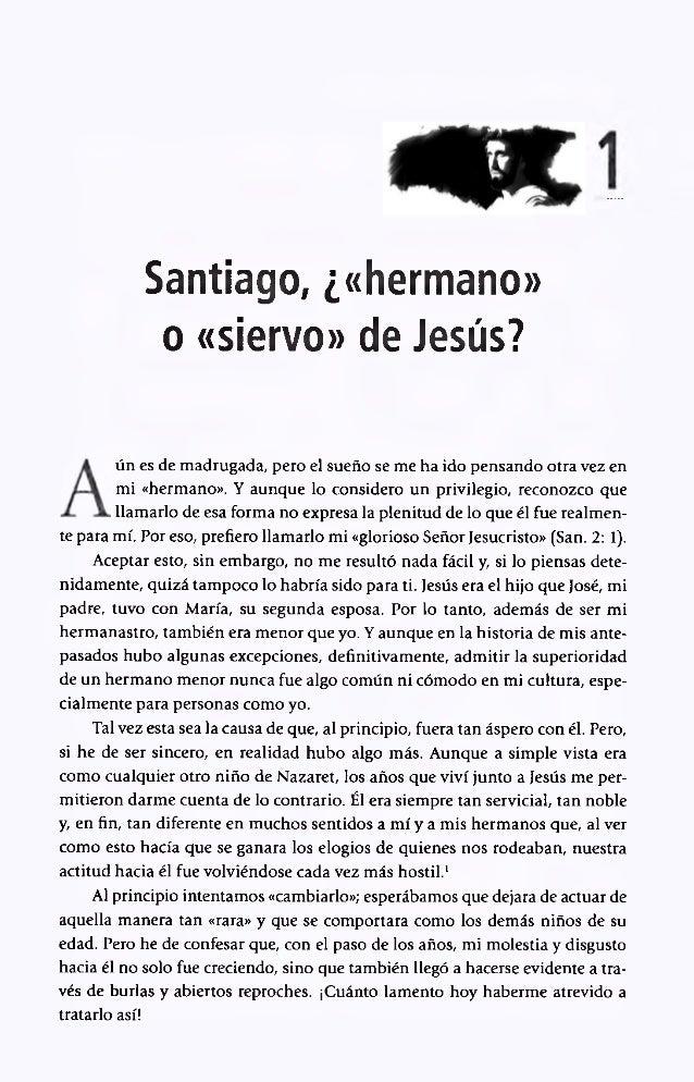 Santiago, ¿«hermano» o «siervo» de Jesús? ún es de madrugada, pero el sueño se me ha ido pensando otra vez en mi «hermano»...