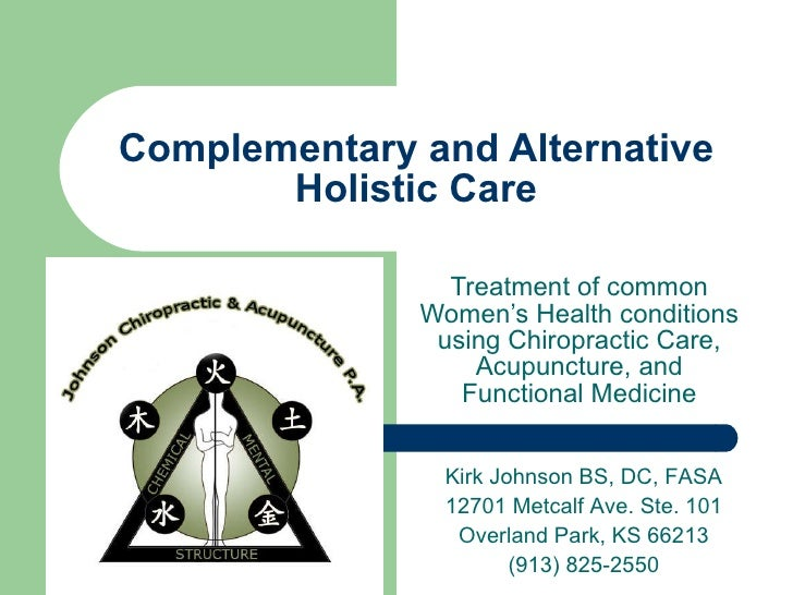 Complementary and Alternative Holistic Care Treatment of common Women's Health conditions using Chiropractic Care, Acupunc...