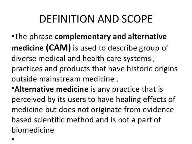nursing practices of alternative medicine Called variously alternative medicine, alternative health care, complementary medicine, and holistic medicine, this life-affirming movement is anything but new many (if not most) alternative approaches to health and wellness are hundreds or even thousands of years old.