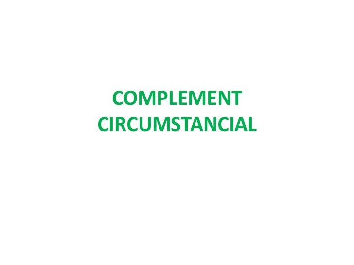 COMPLEMENTCIRCUMSTANCIAL
