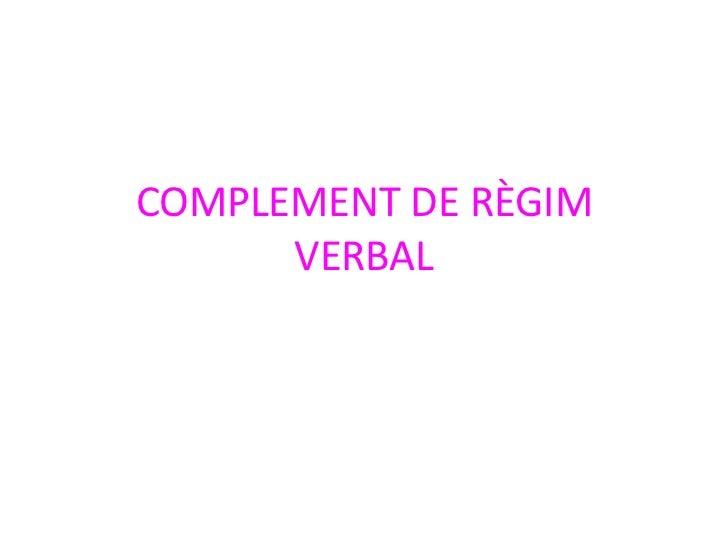 COMPLEMENT DE RÈGIM      VERBAL