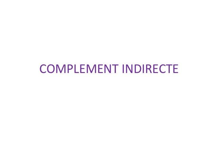 COMPLEMENT INDIRECTE