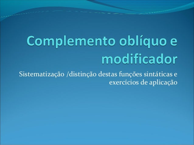 Sistematização /distinção destas funções sintáticas e exercícios de aplicação