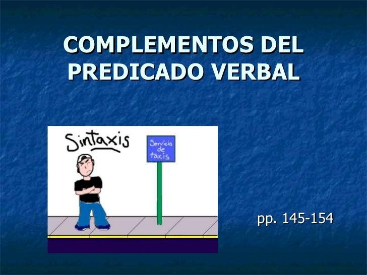 COMPLEMENTOS DEL PREDICADO VERBAL pp. 145-154