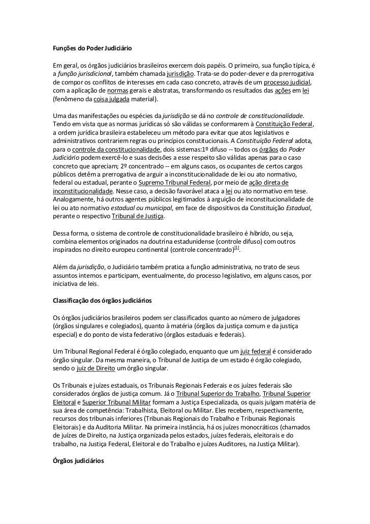 Funções do Poder JudiciárioEm geral, os órgãos judiciários brasileiros exercem dois papéis. O primeiro, sua função típica,...