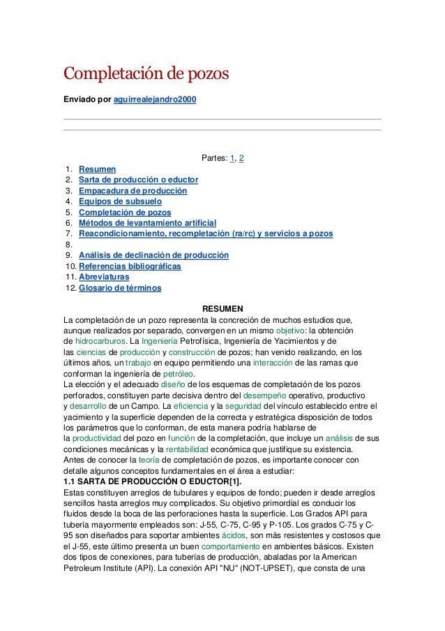 Completación de pozos Enviado por aguirrealejandro2000 Partes: 1, 2 1. Resumen 2. Sarta de producción o eductor 3. Empacad...