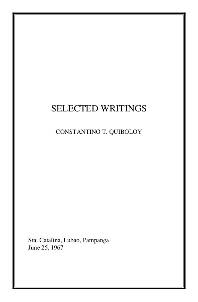 SELECTED WRITINGSCONSTANTINO T. QUIBOLOYSta. Catalina, Lubao, PampangaJune 25, 1967