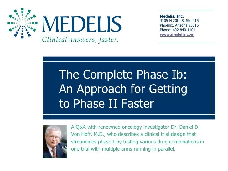 The Complete Phase Ib: An Approach for Getting to Phase II Faster   A Q&A with renowned oncology investigator Dr. Daniel D...