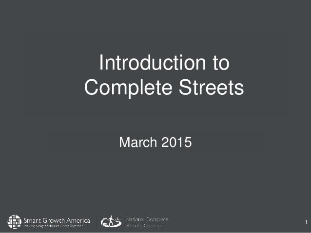 1 Introduction to Complete Streets March 2015