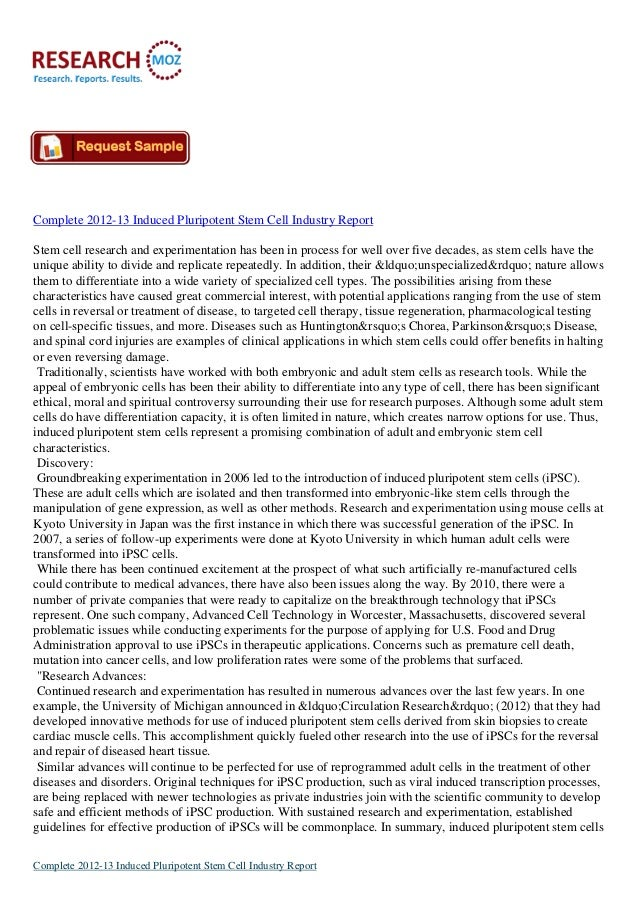 Complete 2012-13 Induced Pluripotent Stem Cell Industry Report Stem cell research and experimentation has been in process ...