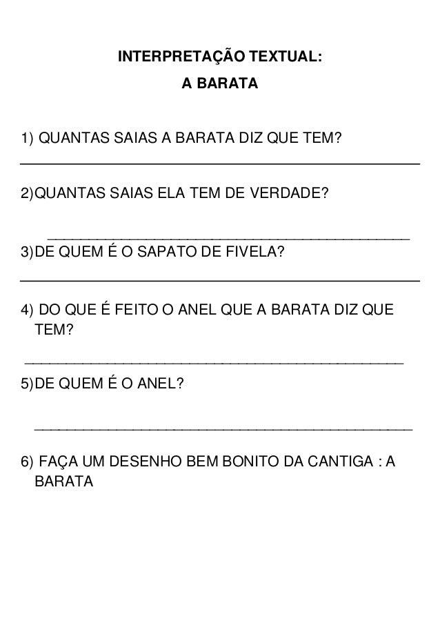 INTERPRETAÇÃO TEXTUAL:                   A BARATA1) QUANTAS SAIAS A BARATA DIZ QUE TEM?2)QUANTAS SAIAS ELA TEM DE VERDADE?...