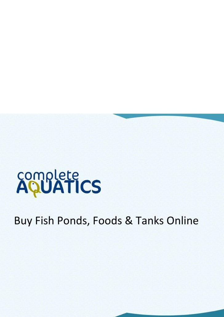 Buy Fish Ponds, Foods & Tanks Online