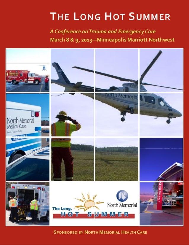 T HE L ONG H OT S UMMER AConferenceonTraumaandEmergencyCareMarch8&9,2013—MinneapolisMarriottNorthwest S...
