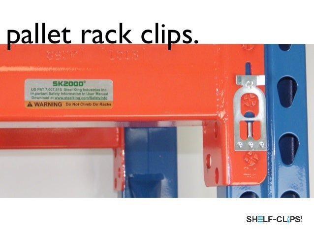 The Complete Buyer S Guide To Pallet Rack And Shelving Clips