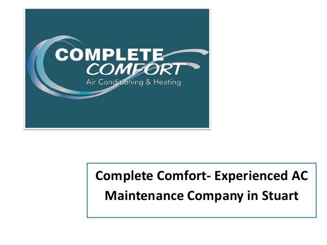 Complete Comfort- Experienced AC Maintenance Company in Stuart