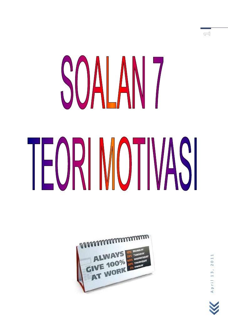 centerbottom<br />SOALAN 7: TEORI-TEORI MOTIVASI<br /><ul><li>KONSEP PENDEKATAN KLASIKAL</li></ul>Konsep pendekatan klasik...