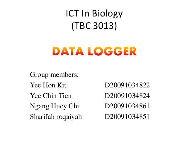 ICT In Biology (TBC 3013) Group members: Yee Hon Kit D20091034822 Yee Chin Tien D20091034824 Ngang Huey Chi D20091034861 S...