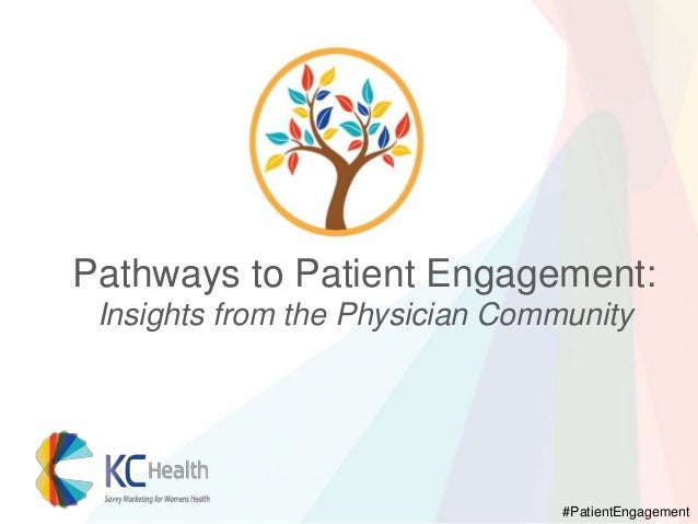 Pathways to Patient Engagement: Insights from the Physician Community  #PatientEngagement
