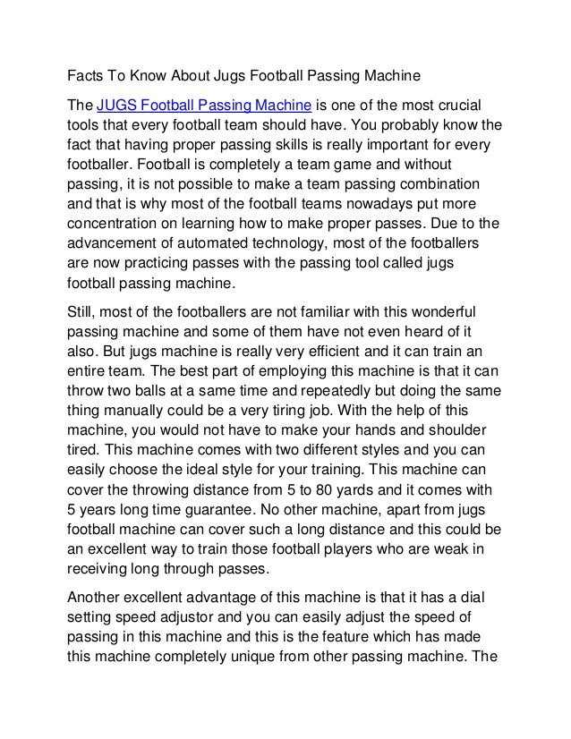 Facts To Know About Jugs Football Passing MachineThe JUGS Football Passing Machine is one of the most crucialtools that ev...