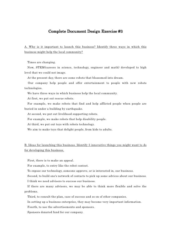 Complete                  Complete Document Design Exercise #3   A. Why is it important to launch this business? Identify ...