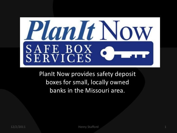 PlanIt Now provides safety deposit              boxes for small, locally owned                banks in the Missouri area.1...