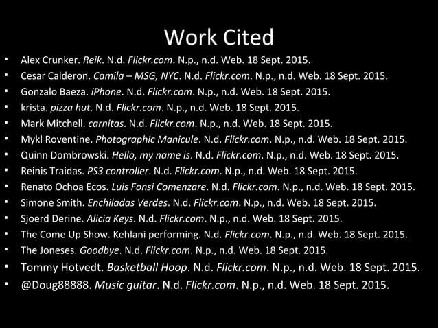 Work Cited Alex Crunker. Reik. N.d. Flickr.com. N.p., n.d. Web. 18 Sept. 2015. Cesar Calderon. Camila – MSG, NYC. N.d. Fli...