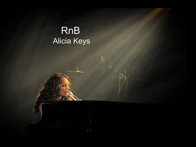 I like r&b RnB Alicia Keys