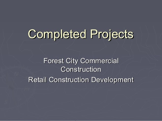 Completed ProjectsCompleted Projects Forest City CommercialForest City Commercial ConstructionConstruction Retail Construc...