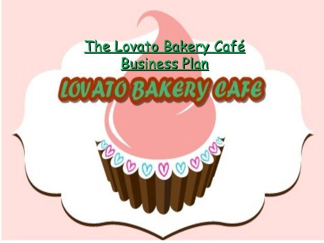 The Lovato Bakery Café Business Plan