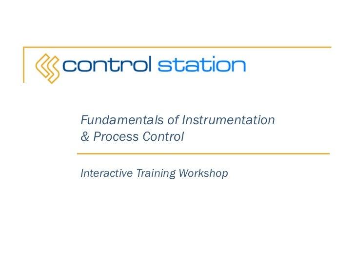 Fundamentals of Instrumentation& Process ControlInteractive Training Workshop