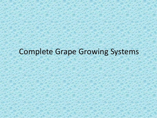 Complete Grape Growing Systems