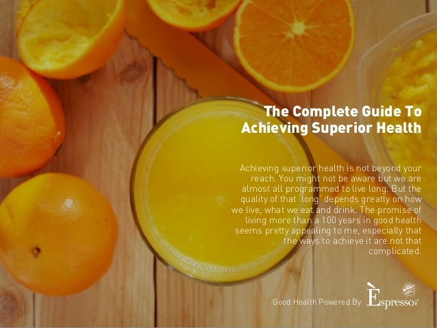 Complete Guide to Achieving Superior Health Slide 2
