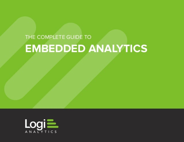 THE COMPLETE GUIDE TO  EMBEDDED ANALYTICS