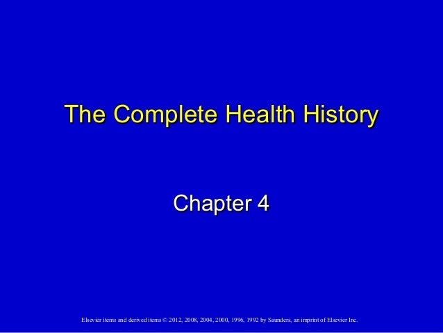 The CCoommpplleettee HHeeaalltthh HHiissttoorryy  CChhaapptteerr 44  Elsevier items and derived items © 2012, 2008, 2004, ...