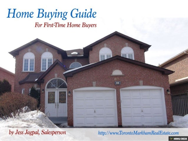 Complete Home Buying Guide for First-Time Home Buyers by Jess & Jas Jagpal, RE/MAX Dynasty
