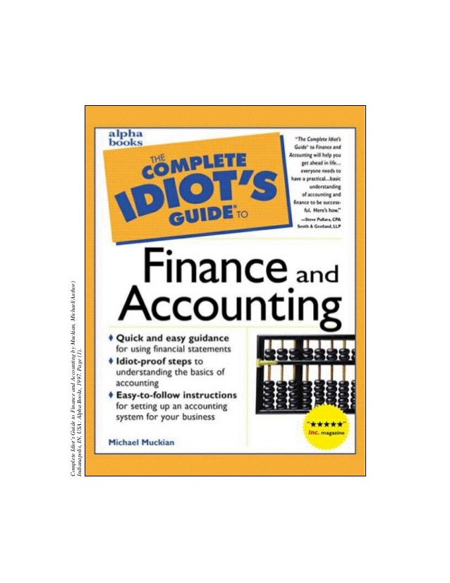 complete idiot s guide to finance and accounting rh slideshare net complete idiot's guide to finance and accounting pdf complete idiot's guide to finance and accounting pdf