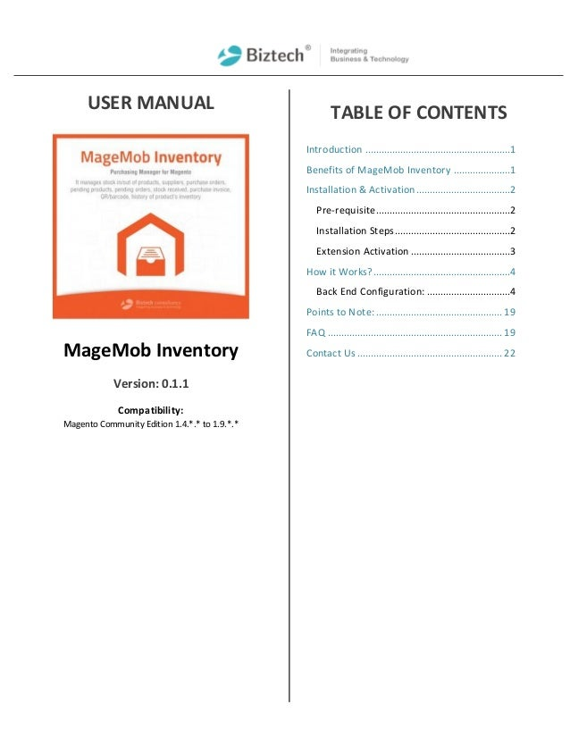 USER MANUAL MageMob Inventory Version: 0.1.1 Compatibility: Magento Community Edition 1.4.*.* to 1.9.*.* TABLE OF CONTENTS...